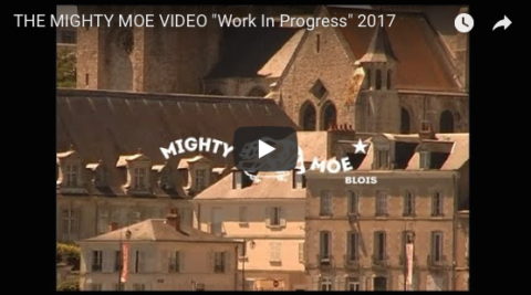 The MIGHTY MOE VIDEO « Work In Progress » en ligne !